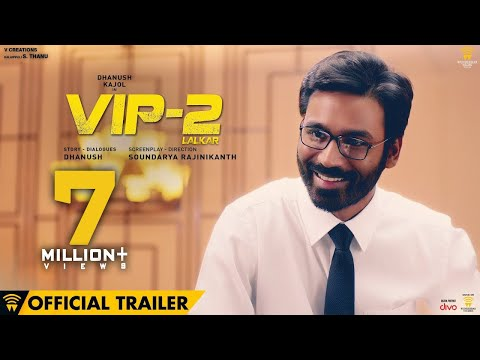 VIP 2 Lalkar - Official Trailer | Dhanush,...