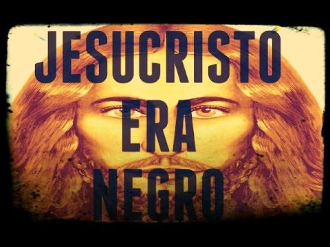 JESUCRISTO ERA NEGRO(La verdad sobre Jesús)