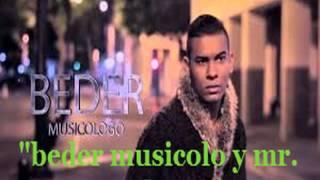 """loco por ti - """"beder musicologo y mr. Omar el apache"""" letra"""