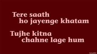 Tujhe Kitna Chahne Lage (Lyrics HD)  -  Kabir Singh | Mithoon Feat. Arijit Singh