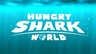 Hungry Shark World (by Ubisoft) - iOS / Android - HD (Sneak Peek) Gameplay Trailer