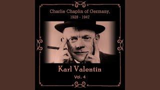 Karl Valentin – Geht in die Wälder und holt euch Holz
