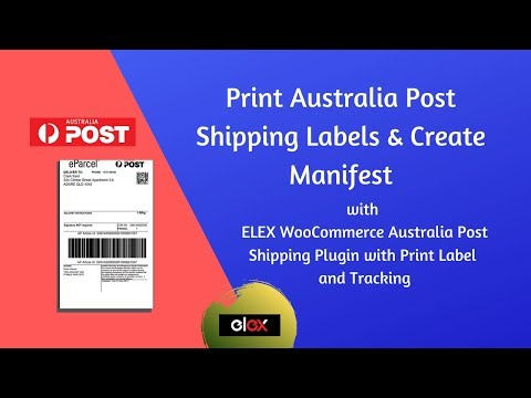 Print Australia Post Shipping Labels & Create Manifest using WooCommerce Australia Post Plugin