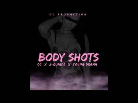DC x J. Quiad x Young Drama - Body Shots