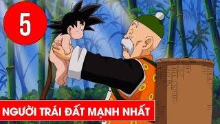 Top 5 người trái đất mạnh nhất Dragon Ball Z - Shounen Action