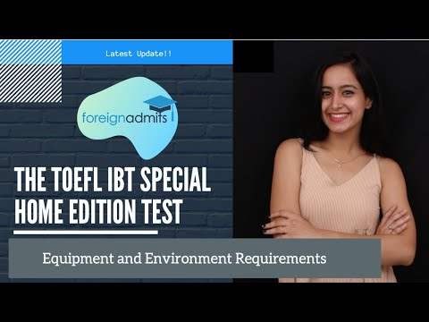 The TOEFL iBT Special Home Edition Test | Equipment and Environment Requirements [ForeignAdmits]