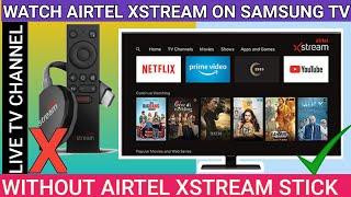 Watch Airtel Xstream on Samsung TV without Airtel Stick |Watch Live TV, Movies,TVShow #AirtelXstream