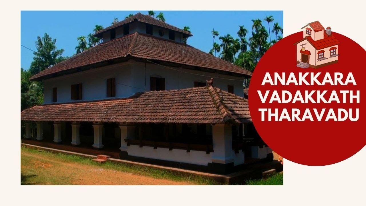 Anakkara Vadakkath Tharavadu Palakkad Ancestral Home