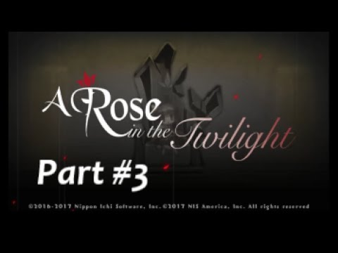 A Rose in the Twilight #3 - I have Bad logic  