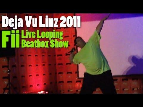fii Live Looping Beatbox Show @ Deja Vu Linz 2011