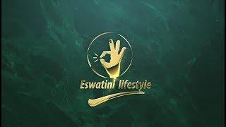 Eswatini Lifestyle  || SO1EO1