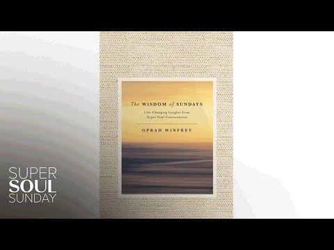 Oprah On Her New Book, The Wisdom Of Sundays | SuperSoul Sunday | Oprah Winfrey Network
