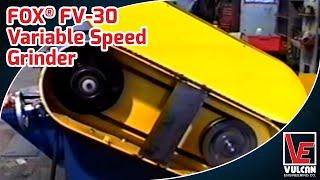 Fox® FV 30 Variable Speed Grinder