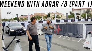 WEEKEND WITH ABRAR /8 (PART 1)
