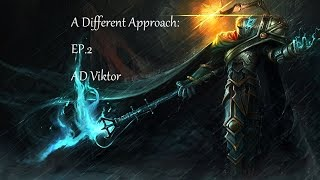 League of Legends: A Different Approach - EP.2 - AD Viktor