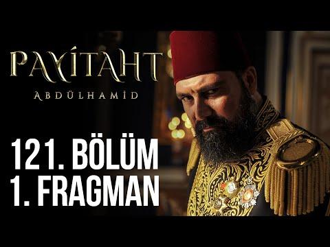 مسلسل السلطان عبد الحميد الثاني الحلقة 121