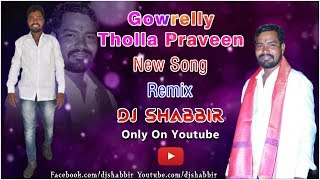 Gowrelly Tholla Praveen Anna New Song Remix By Dj Shabbir