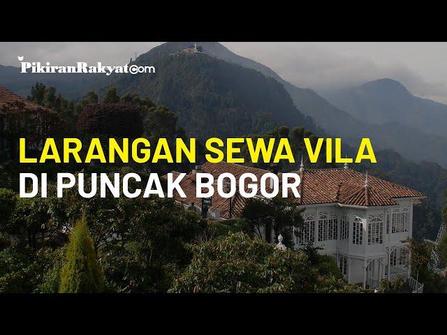 Larangan Sewa Vila di Puncak Bogor Dikeluarkan Pemkab Jelang Libur Panjang Akhir Oktober 2020