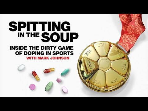 Spitting in the Soup: Inside the Dirty Game of Doping in Sports with Mark Johnson