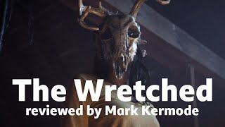 The Wretched reviewed by Mark Kermode