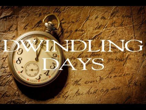 Dwindling Days
