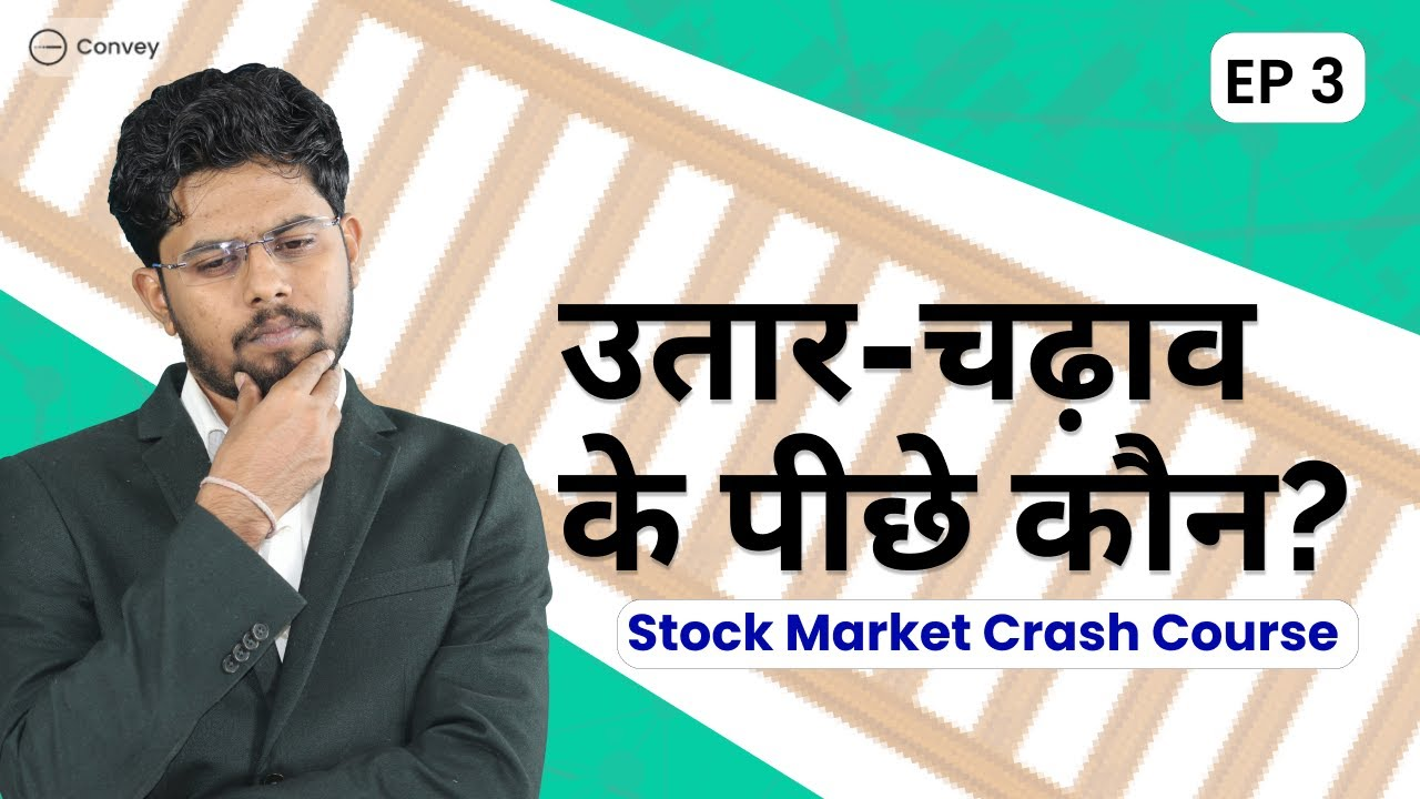 Download EP3: Who is Behind The Change in Stock Price? | Stock Market Crash Course | Explained In Hindi |