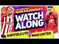 SHEFFIELD UNITED vs MANCHESTER UNITED With Mark GOLDBRIDGE LIVE