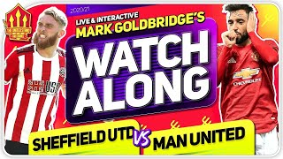SHEFFIELD UNITED vs MANCHESTER UNITED With Mark GOLDBRIDGE LIVE