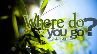 Nasri - Where Do You Go?