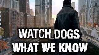 Watch Dogs What We Know Hour Special: All Weapons, Cars, Clothing, Map Size, Zombies!
