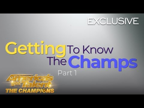 Getting To Know The AGT Champions! Part 1 - America's Got Talent: The Champions
