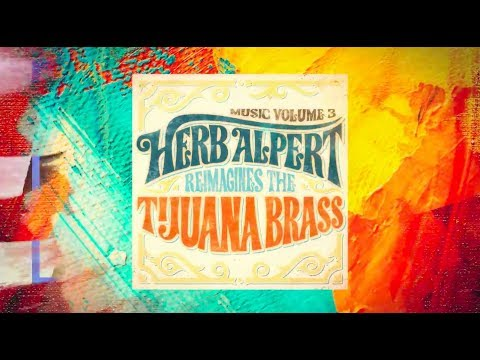 Herb Alpert Reimagines The Tijuana Brass - Music Vol. 3