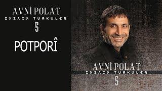 Avni Polat - Potporî