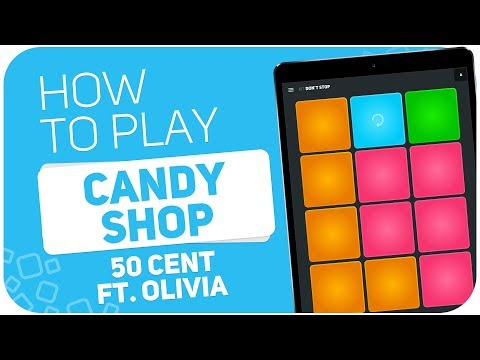 How to play: CANDY SHOP(50 Cent ft. Olivia) - SUPER PADS - Don't Stop Kit