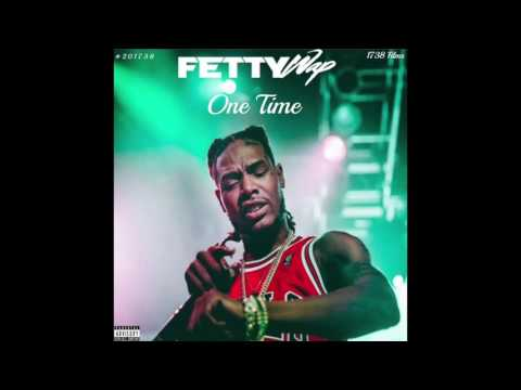 Fetty Wap Ft. Monty - One Time (NEW SONG 2017)