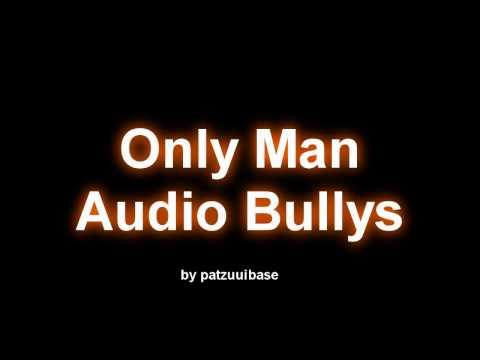 Audio Bullys Only Man Original-Originaler Sound
