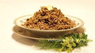 Гречневая каша с грибами - Рецепт Бабушки Эммы