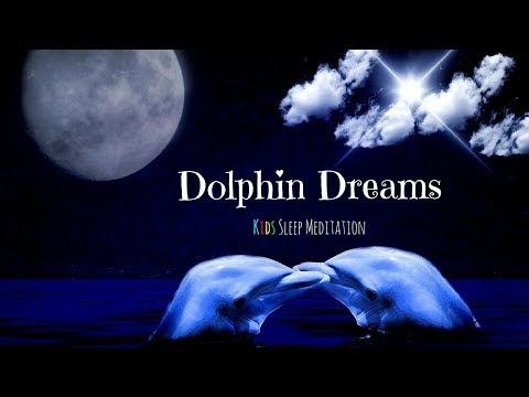 Kids Sleep Meditation  DOLPHIN DREAMS  Guided Meditation for Children