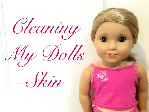 Cleaning My AG Dolls Skin