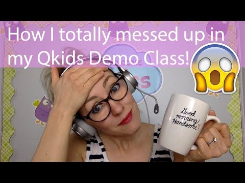 I totally messed up my Qkids demo class!