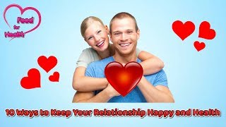 10 Ways to Keep Your Relationship Happy And Healthy | FOOD FOR HEALTH