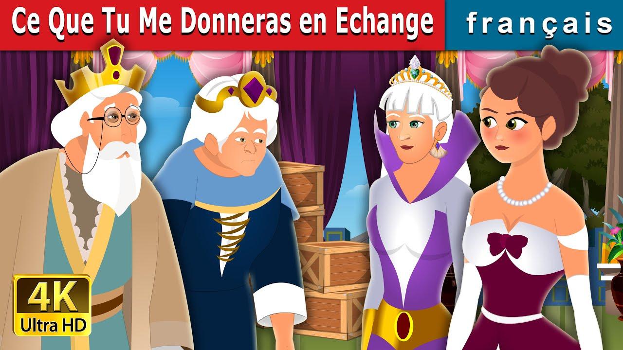 Ce Que Tu Me Donneras en Echange | What You Shall Give Me Story | Contes De Fées Français