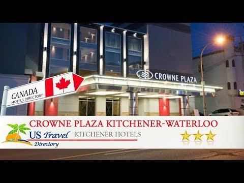 Crowne Plaza Kitchener-Waterloo - Kitchener Hotels, Canada