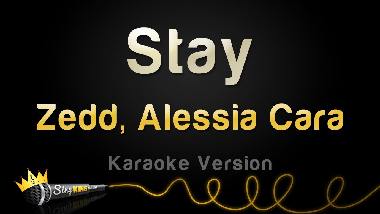 Zedd Alessia Cara Stay Karaoke Version Youtube