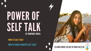 What is SELF TALK? How to tackle Negative Self Talk? Explained in English.