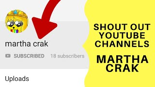 Shout out Youtube Channels: Martha Crak
