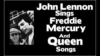 John Lennon's Sings Freddie Mercury and Queen Songs 1980