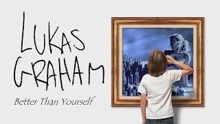 Lukas Graham - Better Than Yourself - Lyrics