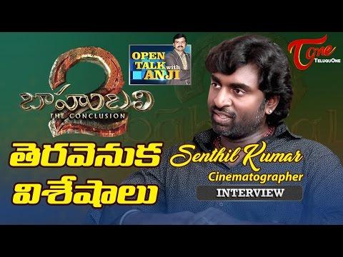 Baahubali 2 Cameraman Senthil Kumar | Exclusive Interview | Open Talk with Anji | #12 | TeluguOne