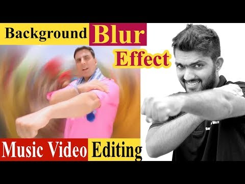 Music/Song Video Editing - Background Blur Effect